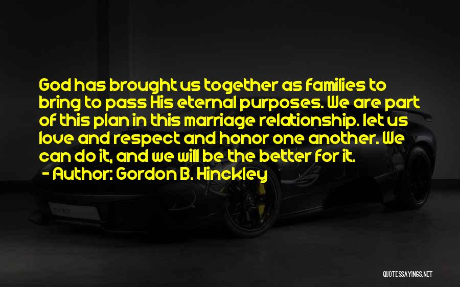 Relationship And Marriage Quotes By Gordon B. Hinckley