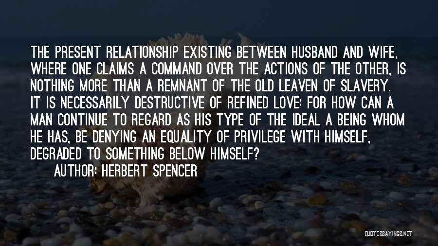 Relationship And Marriage Quotes By Herbert Spencer