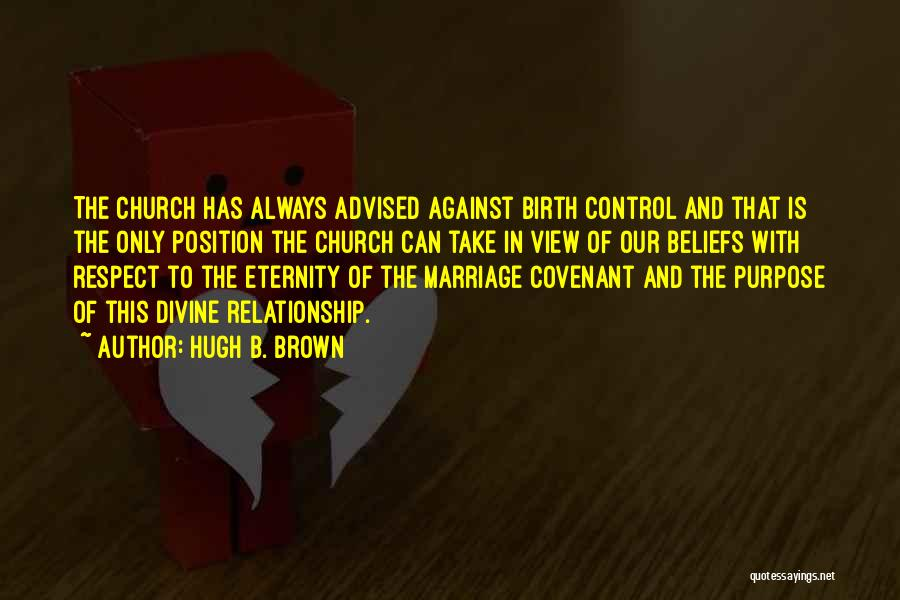 Relationship And Marriage Quotes By Hugh B. Brown