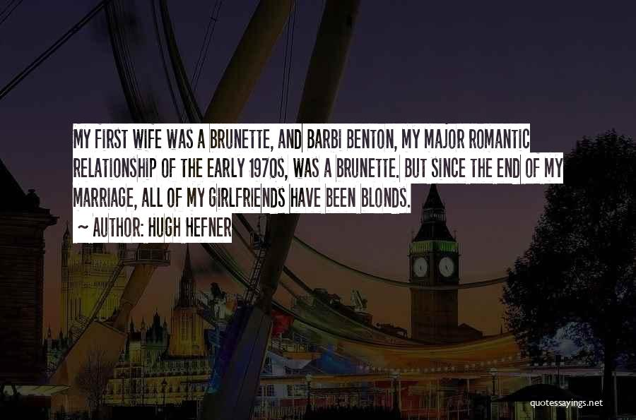 Relationship And Marriage Quotes By Hugh Hefner