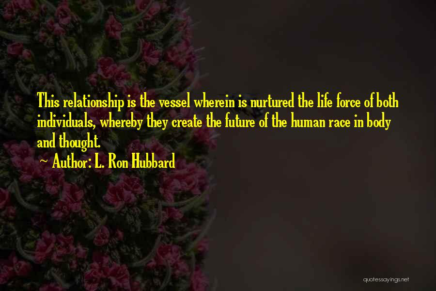 Relationship And Marriage Quotes By L. Ron Hubbard