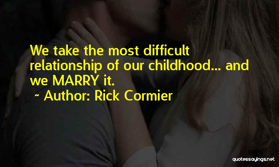 Relationship And Marriage Quotes By Rick Cormier