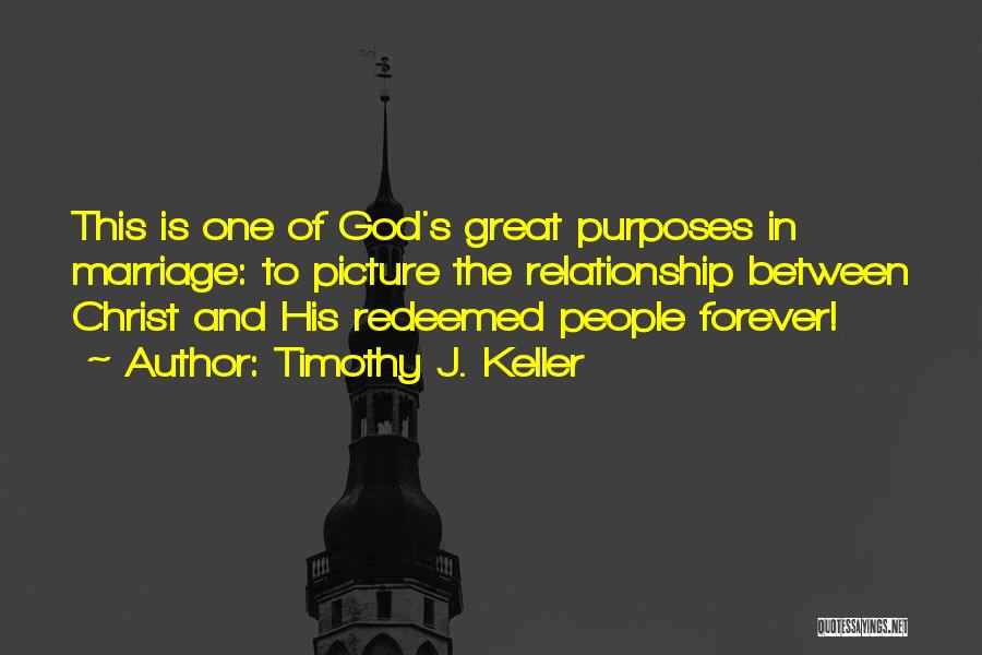 Relationship And Marriage Quotes By Timothy J. Keller