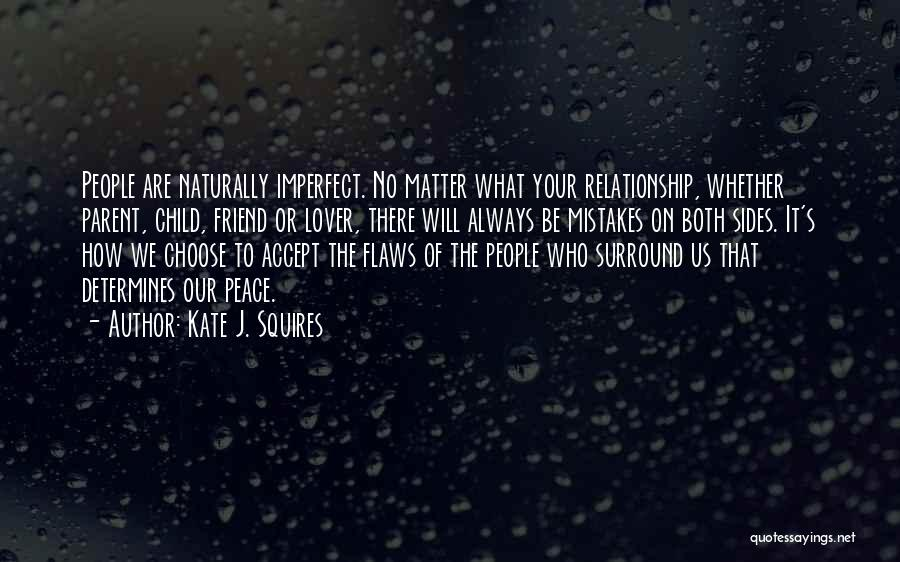 Relationship Flaws Quotes By Kate J. Squires