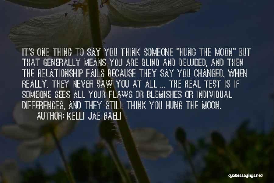 Relationship Flaws Quotes By Kelli Jae Baeli