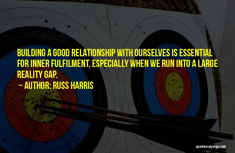 Relationship Gap Quotes By Russ Harris