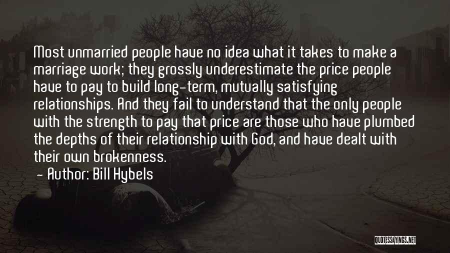 Relationship Strength Quotes By Bill Hybels