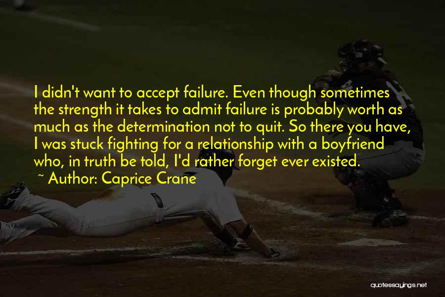 Relationship Strength Quotes By Caprice Crane