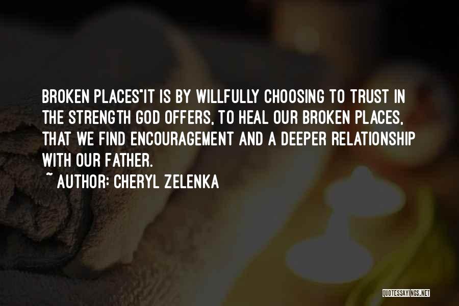 Relationship Strength Quotes By Cheryl Zelenka
