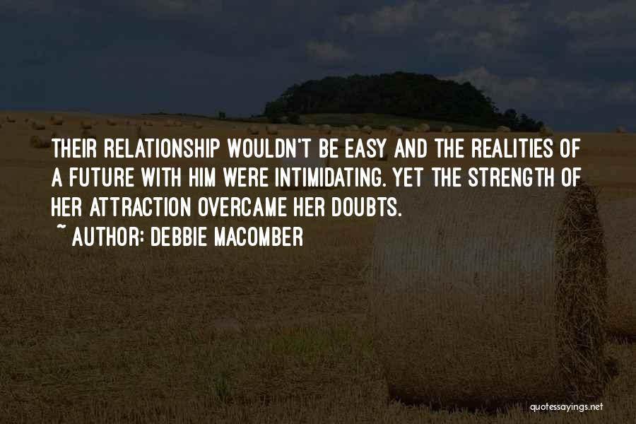 Relationship Strength Quotes By Debbie Macomber