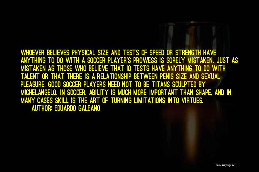 Relationship Strength Quotes By Eduardo Galeano