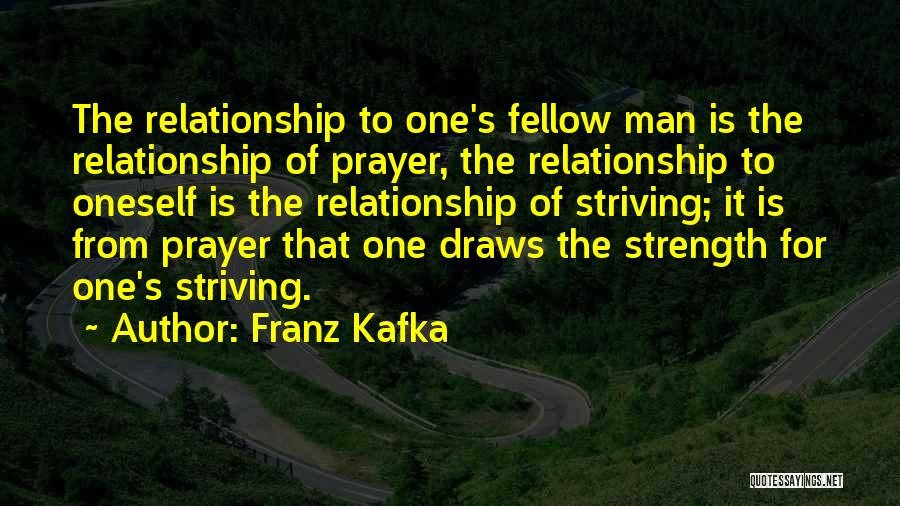 Relationship Strength Quotes By Franz Kafka