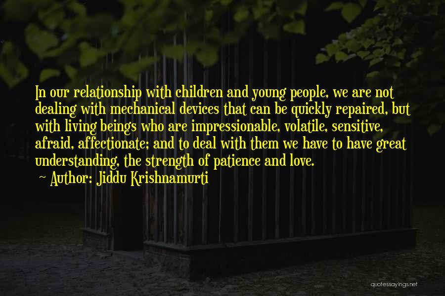 Relationship Strength Quotes By Jiddu Krishnamurti