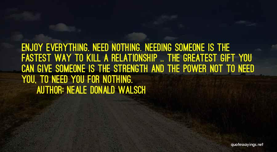 Relationship Strength Quotes By Neale Donald Walsch