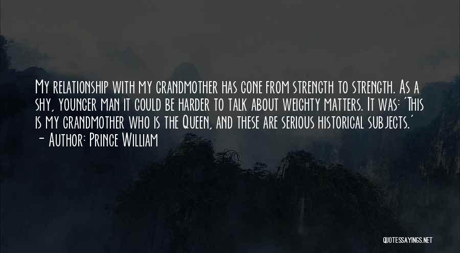 Relationship Strength Quotes By Prince William