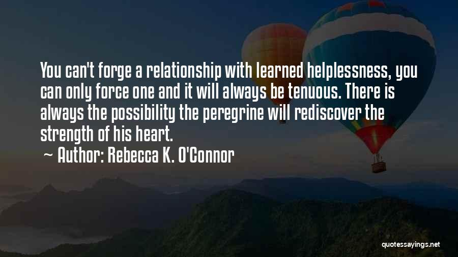 Relationship Strength Quotes By Rebecca K. O'Connor