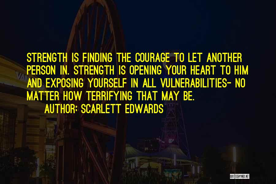 Relationship Strength Quotes By Scarlett Edwards