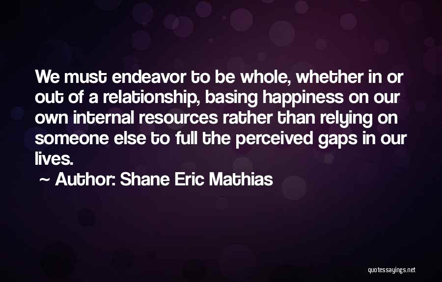 Relationship Strength Quotes By Shane Eric Mathias