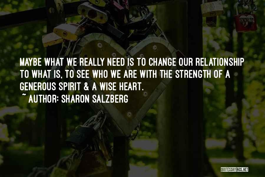Relationship Strength Quotes By Sharon Salzberg