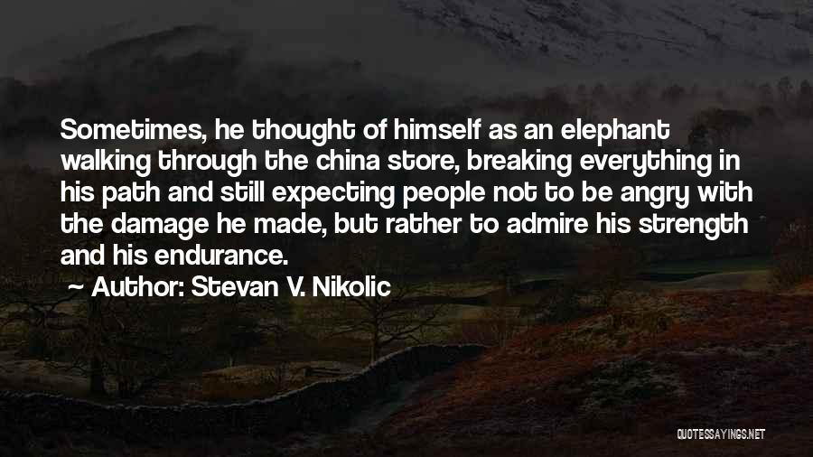 Relationship Strength Quotes By Stevan V. Nikolic