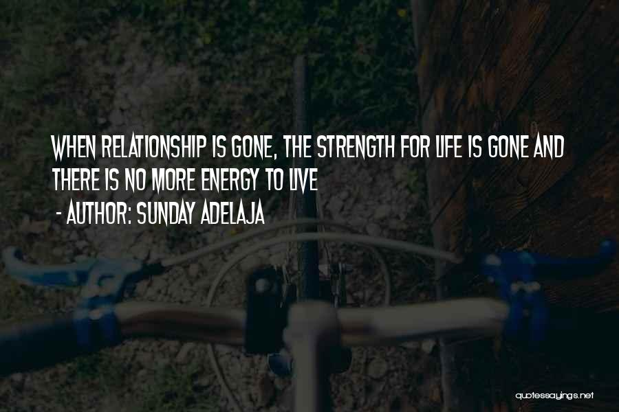 Relationship Strength Quotes By Sunday Adelaja