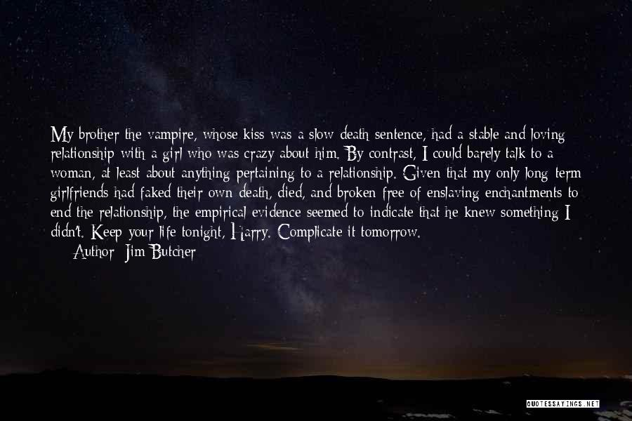 Relationship With Brother Quotes By Jim Butcher