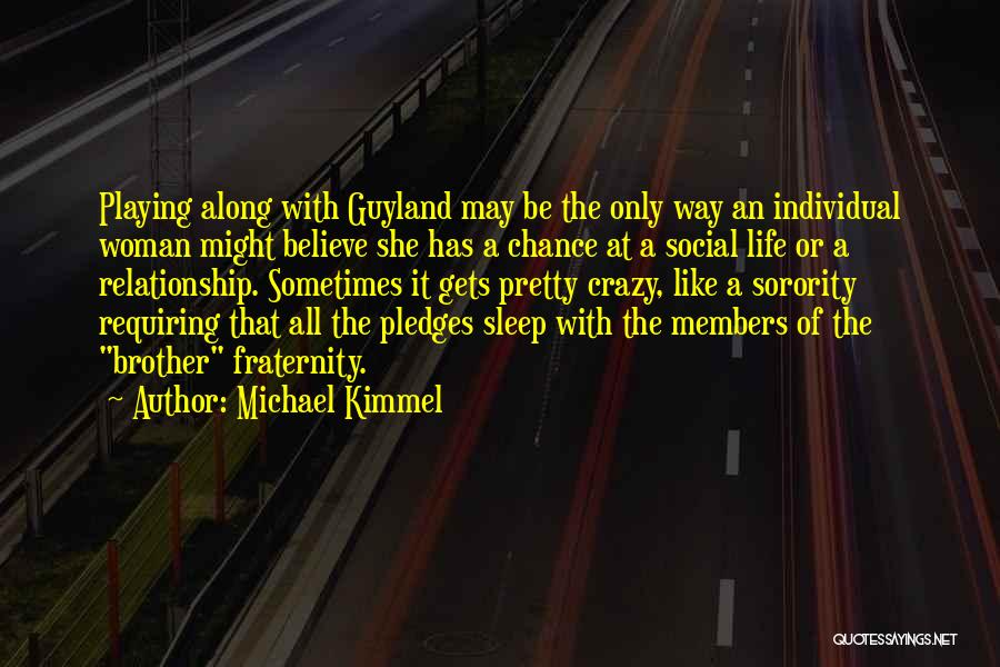 Relationship With Brother Quotes By Michael Kimmel