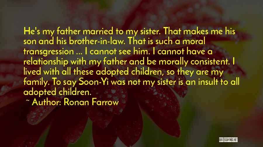 Relationship With Brother Quotes By Ronan Farrow