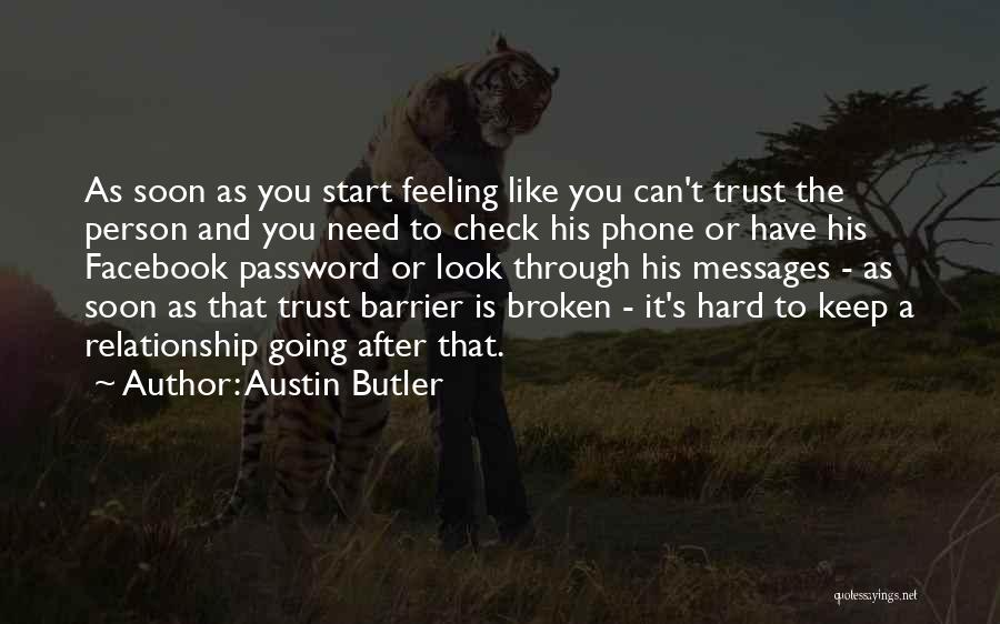 Relationship Without Trust Like Quotes By Austin Butler
