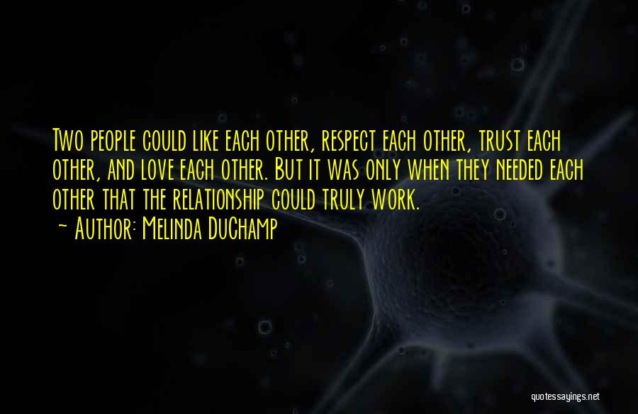 Relationship Without Trust Like Quotes By Melinda DuChamp
