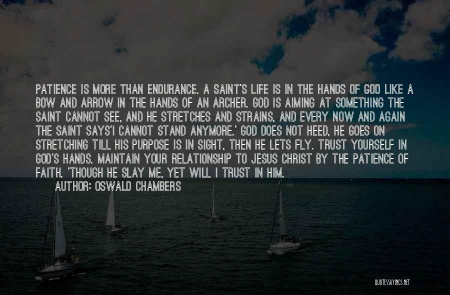Relationship Without Trust Like Quotes By Oswald Chambers
