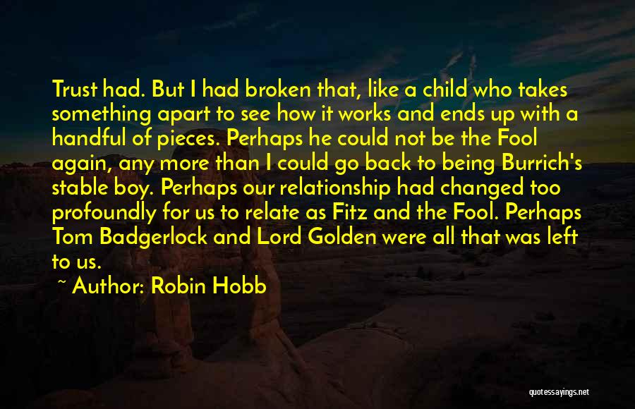 Relationship Without Trust Like Quotes By Robin Hobb