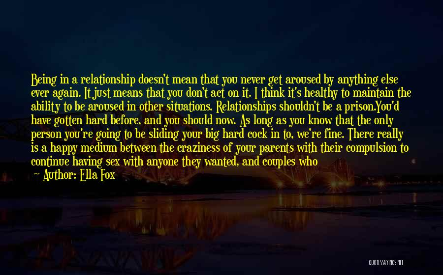 Relationships And Hard Times Quotes By Ella Fox