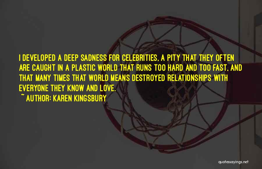 Relationships And Hard Times Quotes By Karen Kingsbury