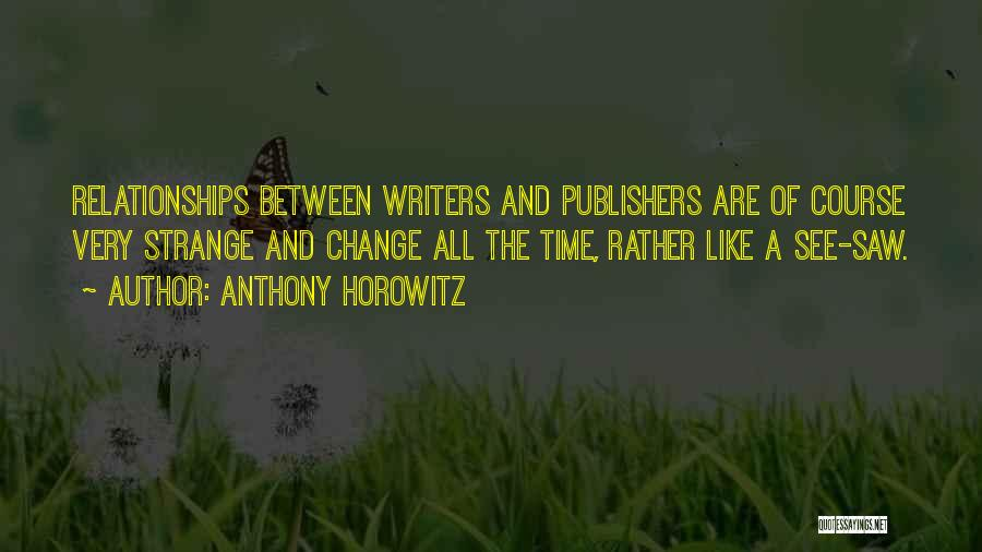 Relationships And Time Quotes By Anthony Horowitz