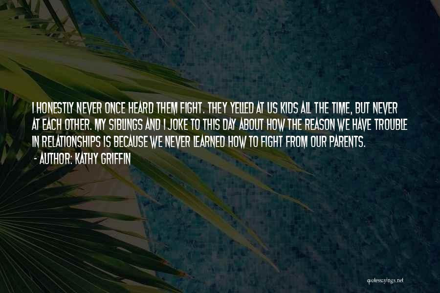 Relationships And Time Quotes By Kathy Griffin