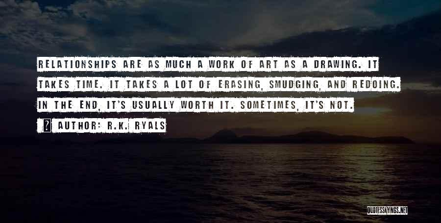 Relationships And Time Quotes By R.K. Ryals
