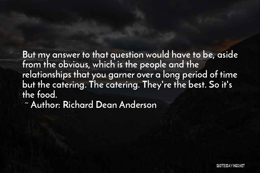 Relationships And Time Quotes By Richard Dean Anderson