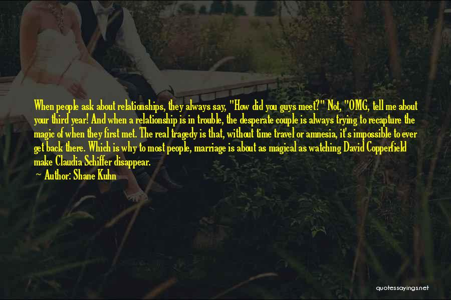 Relationships And Time Quotes By Shane Kuhn