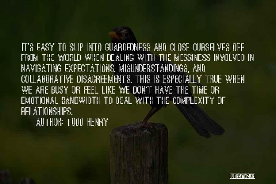 Relationships And Time Quotes By Todd Henry