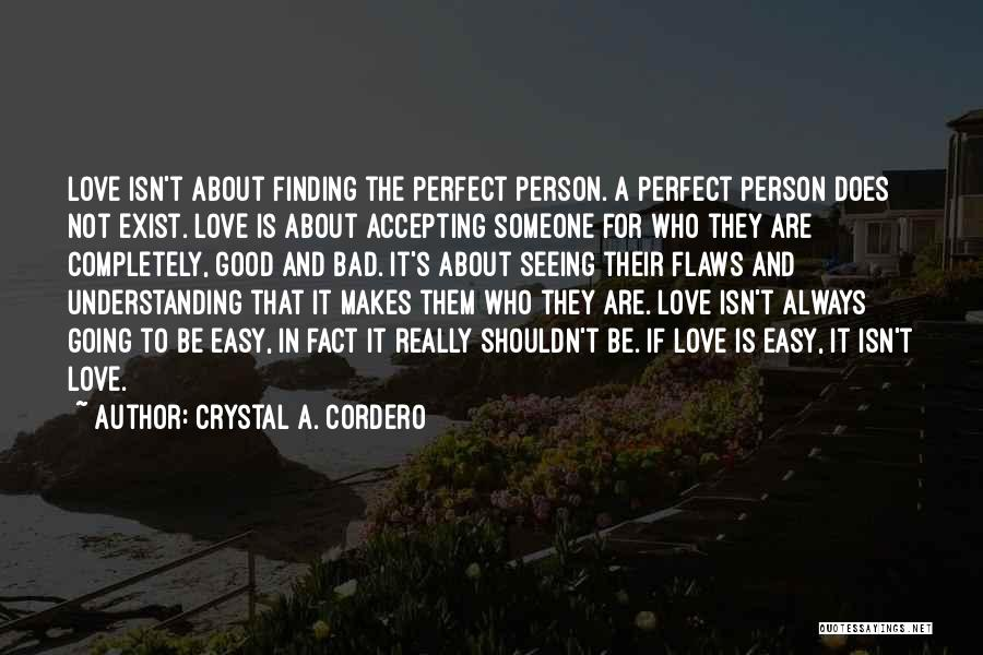 Relationships Are Not Always Easy Quotes By Crystal A. Cordero