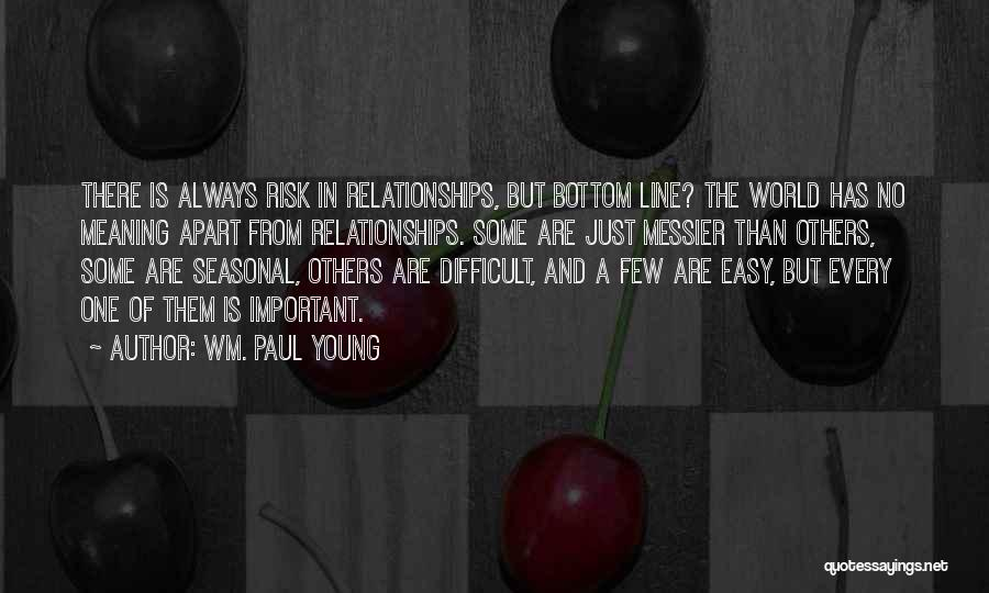 Relationships Are Not Always Easy Quotes By Wm. Paul Young