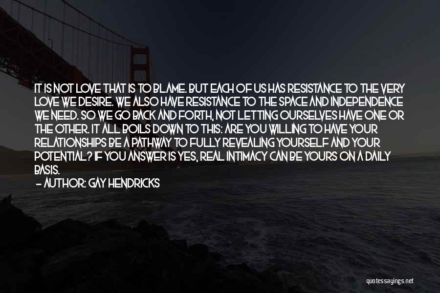 Relationships Need Space Quotes By Gay Hendricks