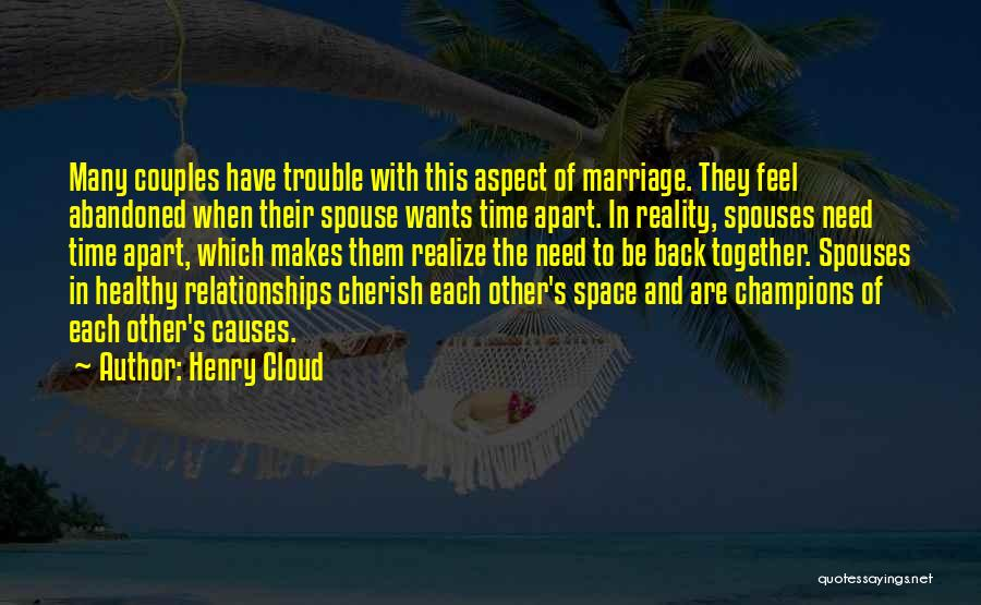 Relationships Need Space Quotes By Henry Cloud