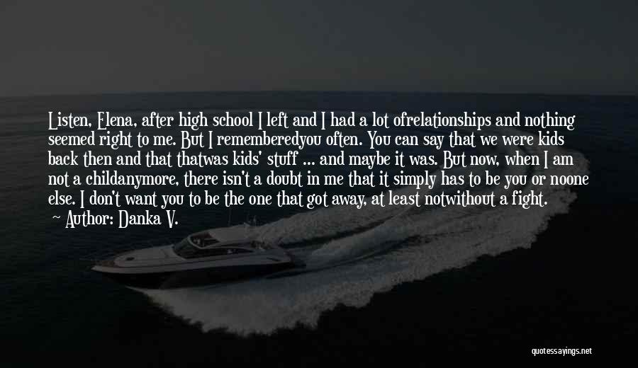 Relationships Now And Then Quotes By Danka V.