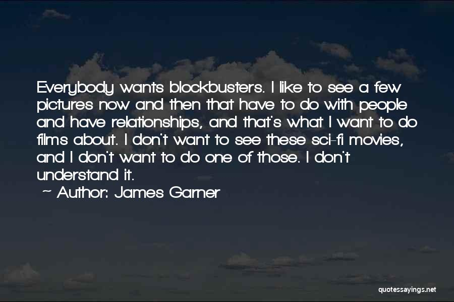 Relationships Now And Then Quotes By James Garner