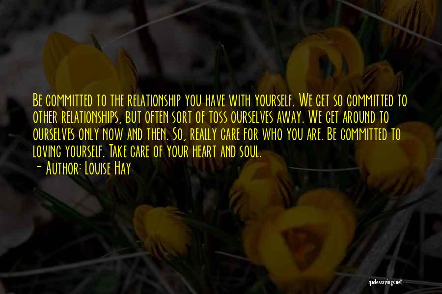 Relationships Now And Then Quotes By Louise Hay
