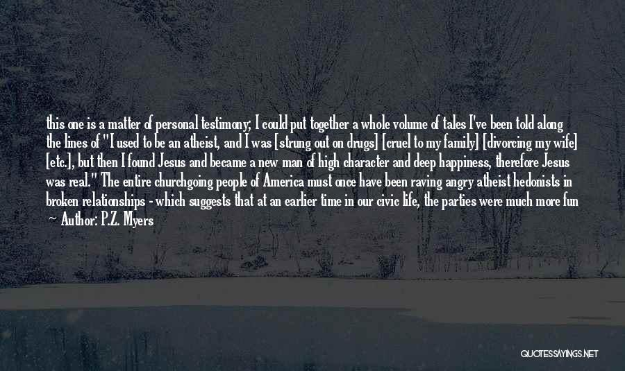 Relationships Now And Then Quotes By P.Z. Myers