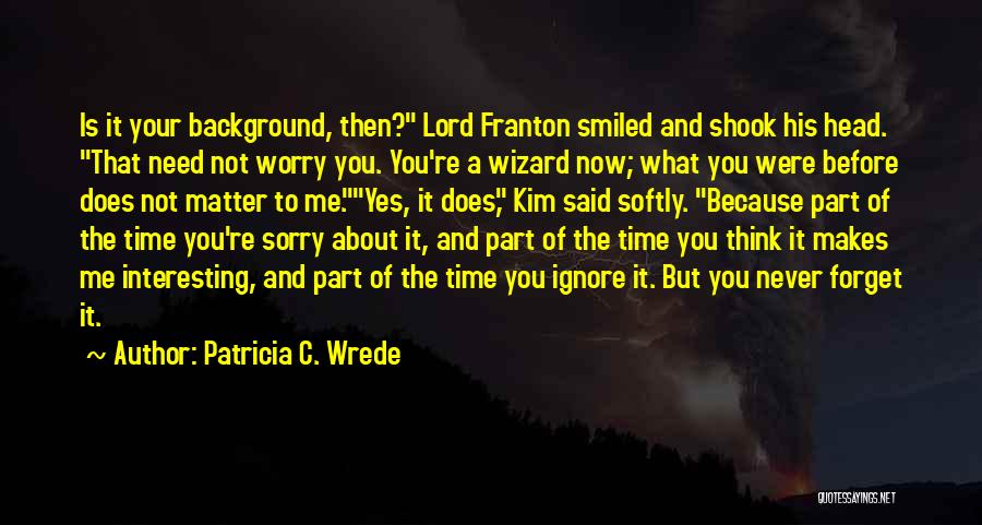 Relationships Now And Then Quotes By Patricia C. Wrede