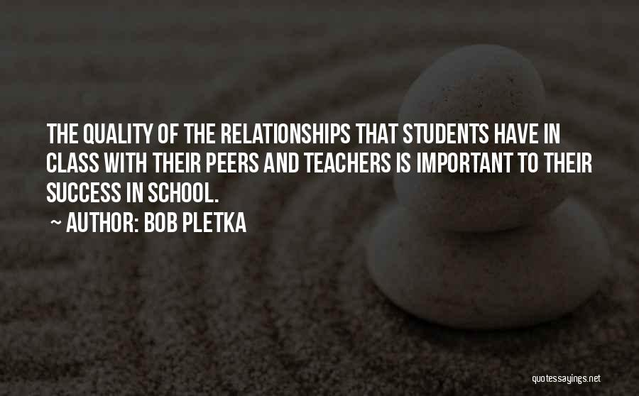 Relationships With Students Quotes By Bob Pletka